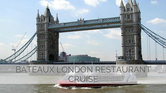Bateaux London Restaurant Cruise