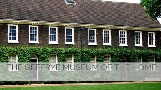Learn To Say The Geffrye Museum Of The Home?