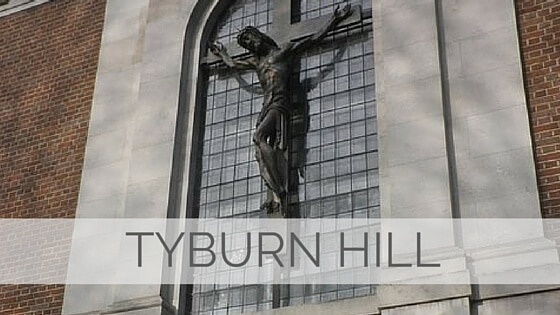 Learn To Say Tyburn Hill?