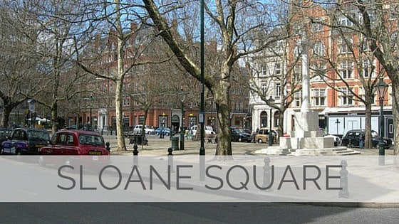 Learn To Say Sloane Square?