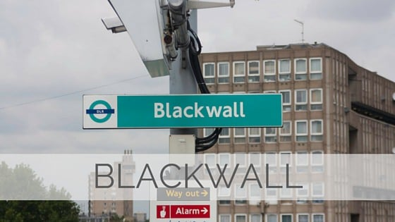 Learn To Say Blackwall?