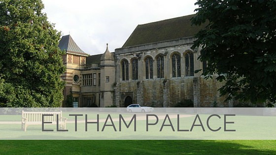 Learn To Say Eltham Palace?