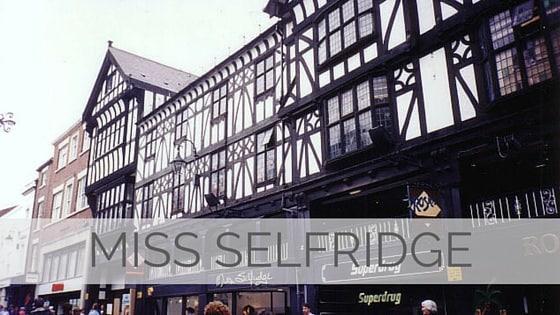 Learn To Say Miss Selfridge?